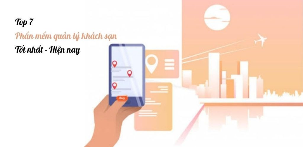 Top 7 phần mềm quản lý khách sạn hiệu quả