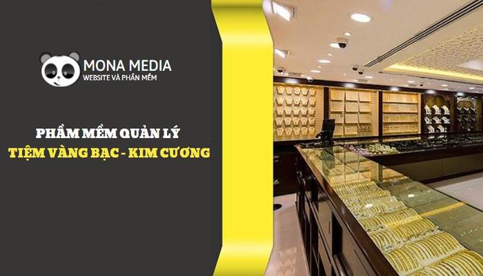 Công ty lập trình phần mềm quản lý tiệm vàng chuyên nghiệp - Mona Media